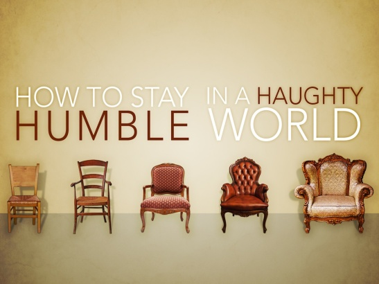 Humble-in-a-Haughty-World